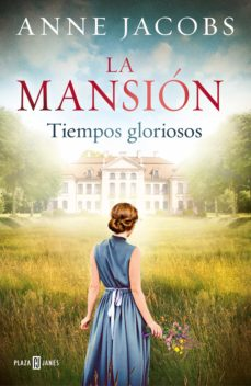 MANSION, LA. TIEMPOS GLORIOSOS (I)