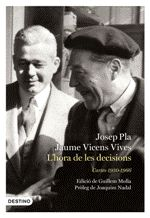 HORA DE LES DECISIONS, L'. CARTES PLA-VICENS VIVES 1950-1960